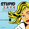 Stupid Love Songs (Savage) by Hollywood E