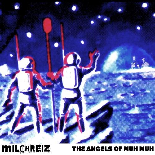 THE ANGELS OF MUH MUH (MR MICRO MIX)