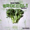 King Trigga - Broccoli Remix Big Baby D.R.A.M Feat. Lil Yachty