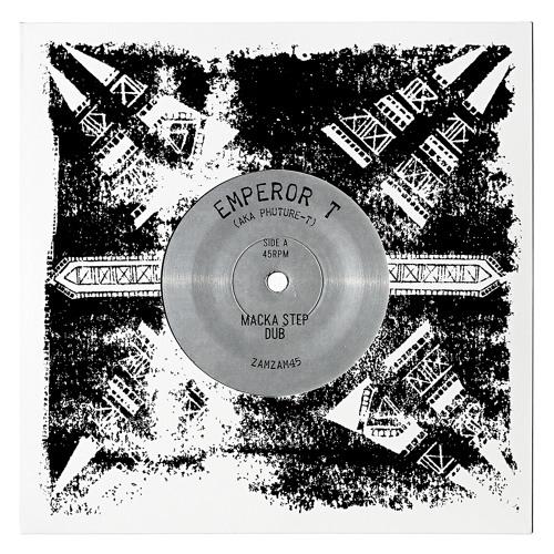 """Emperor T AKA Phuture-T """"Macka Step Dub"""" b/w """"Mek It Run Dub"""" ZamZam 45 vinyl rip edit"""