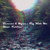 Fumont & Myco - Fly With Me - feat. Tahira (Edit by MariangelaTerlimbacco)