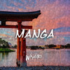 Manga (Extended Mix) ** Free Download **