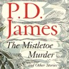 Jenny Agutter reads from P. D. James' The Mistletoe Murder and Other Stories mp3