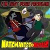 Download I'm Just Your Problem - Adventure Time Cover - NateWantsToBattle Mp3