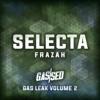 Frazah - Selecta [Gas Leak Vol.2]