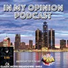 In My Opinion Ep. 31 - Power Down, Take me to 8 Mile!