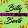 BillyBeats - I Just Wanna (((FREE DOWNLOAD)))