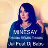 Minesay Tchikito Remix TCHIKITA JUL