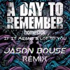 A Day To Remember - If It Means A Lot To You (Jason Bouse Remix) FREE DOWNLOAD