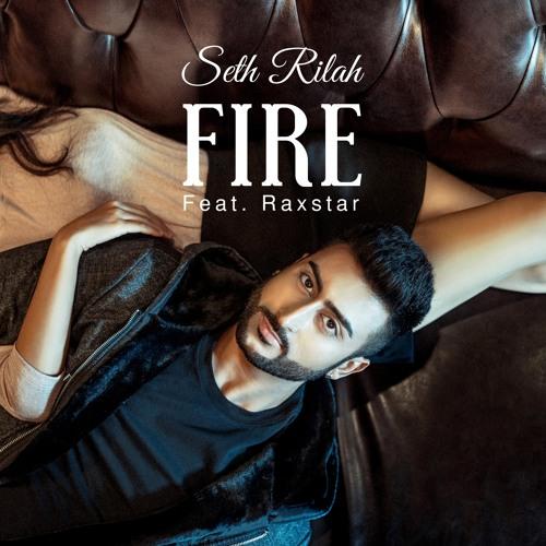 Seth Rilah ft Raxstar - Fire