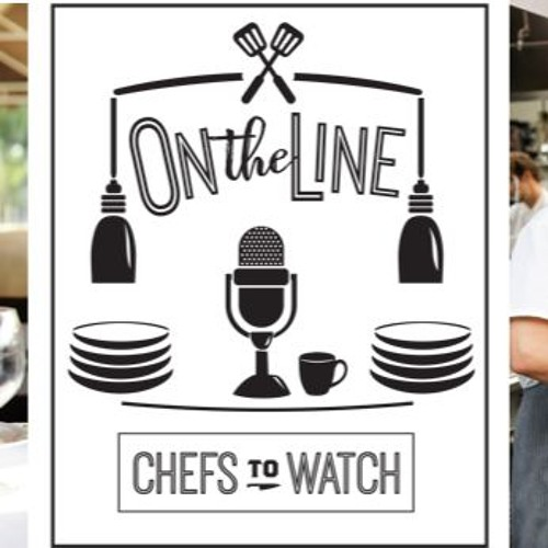 "Chefs to Watch ""On the Line"""