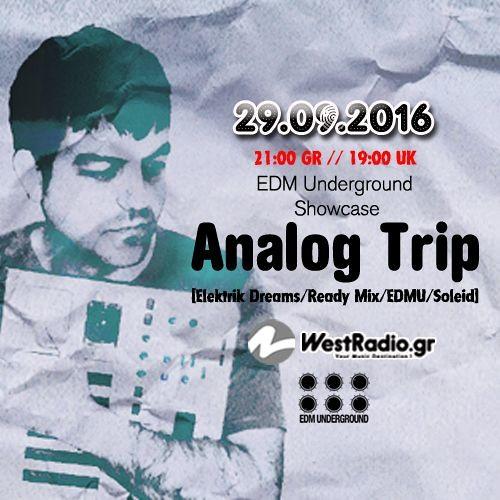 Thumbnail Analog Trip Edm Underground Showcase Www Westradio Gr 29 09 2016 Free Download