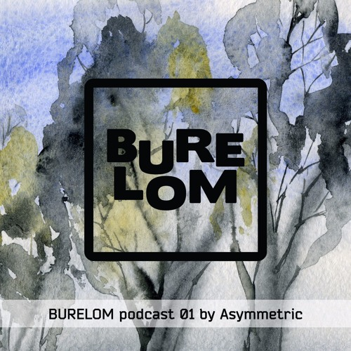 BURELOM Music Label Mix Vol. 1 mixed by Asymmetric