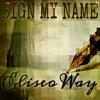 [UP NEXT] Eliseo Way - Sign My Name