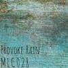 Provoke Rain - [MLC028]