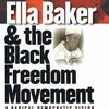 """Black Women/ Black Freedom: Ella Baker and the Radical Democratic Tradition"""
