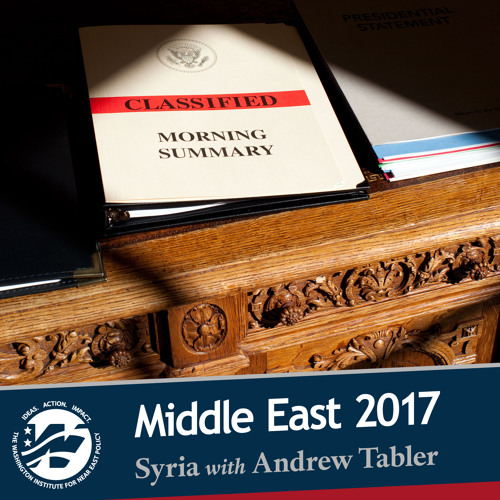 Middle East 2017: Challenges and Choices - Syria with Andrew Tabler