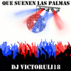 Que Suenen Las Palmas Dj VictorUli18