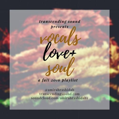 vocals love + soul: Transcending Sound's Fall 2016 Playlist