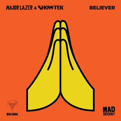 Major Lazer & Showtek – Believer