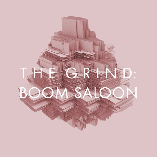 THE GRIND: Boom Saloon