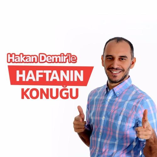 Hakan Demir' le Haftanın Konuğu
