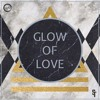 Get To Know - Glow Of Love (Original Mix) FREE DOWNLOAD
