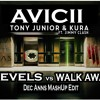 Avicii - Level vs walk away (Kura & Dec Anns MahUp edit) 2016