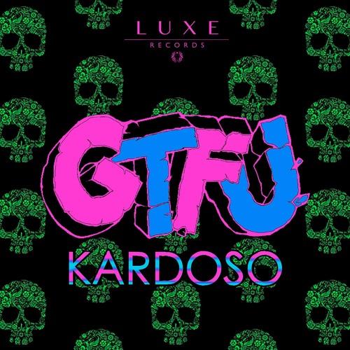 Kardoso - GTFU