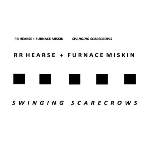RR Hearse + Furnace Miskin - Swinging Scarecrows (HYPNOS01)CASSETTE