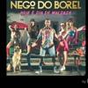 Nego Do Borel - Hoje É Dia De Maldade (DJ DUBAY BRAZIL) Tribal Funk House RádioMix2016