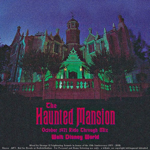 The Haunted Mansion - October 1971 Ride Through Mix - S&FS