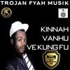 01 - Kinnah - Vanhu Ve Kung-Fu 2016 (Trojan Fyah Musik)