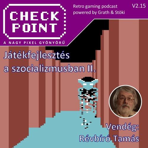 Checkpoint 2x15 - A magyar játékfejlesztés a szocializmusban II.