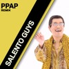 Piko Taro - PPAP (Salento Guys Remix)