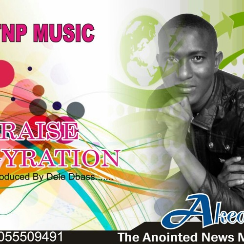 PRAISE GYRATION - Akede & The New Proclaimers - GospelNaija