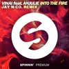 "VINAI Feat. Anjulie - Into The Fire (Jay N Co. Remix) [Click ""Buy"" for FREE DL]"