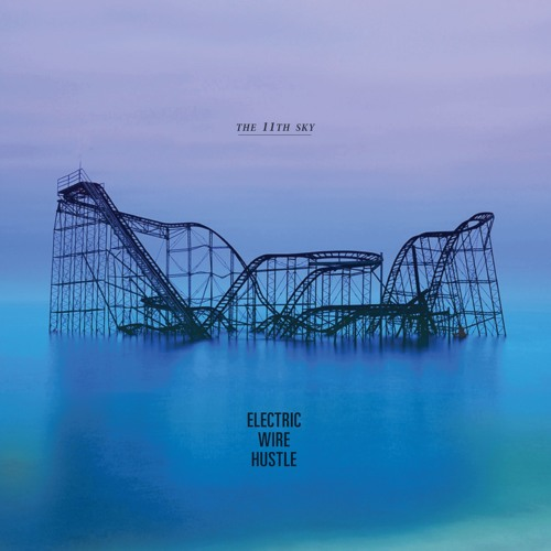 Electric Wire Hustle - the 11th Sky [FULL ALBUM]
