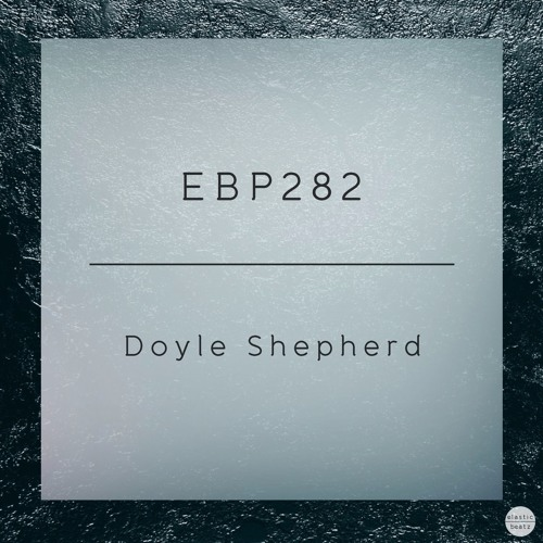 EBP282 - Doyle Shepherd