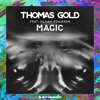 """Exclusive Premiere and Interview: """"Magic"""" by Thomas Gold"""