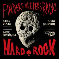 Finders Keepers Radio - Hard Rock Special