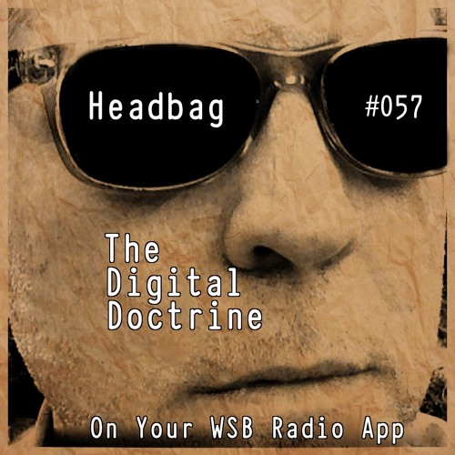 The Digital Doctrine #057 - Head Bag