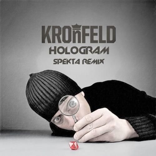 Kronfeld - Hologram (Spekta Remix)