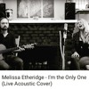 I'm the Only One (Melissa Etheridge - Live Acoustic Cover) FREE Download