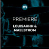 Premiere: Louisahhh & Maelstrom 'Listen (Be Patient)'