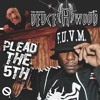 PLEAD THE 5TH 02. Snippets by Deuce H. Wood the 5th prod by: D Rocka/???/Stan Ipkiss