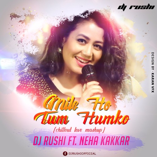 Hindi Romantic Maseup Song Download: Mile Ho Tum Humko ( Chillout Love Mashup )