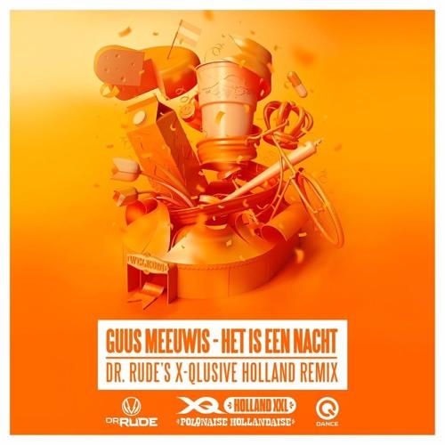 Guus Meeuwis - Het Is Een Nacht (Dr. Rude Remix) [X-Qlusive Holland XXL Tool]