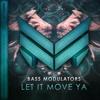 Bass Modulators - Let It Move Ya