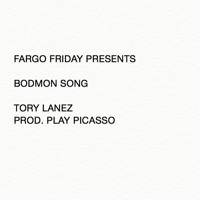 Tory Lanez - Bodmon Song